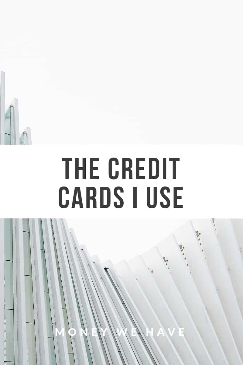 The Credit Cards I Use