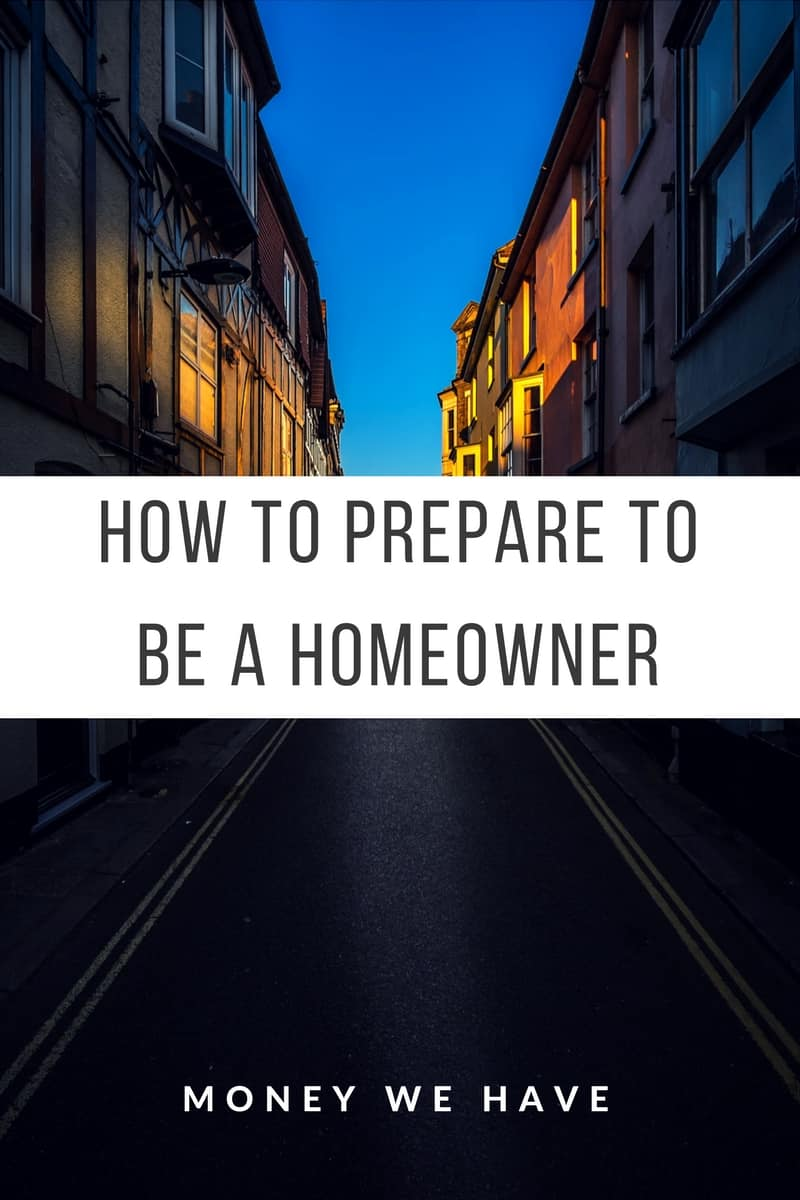 How to Prepare to be a Homeowner