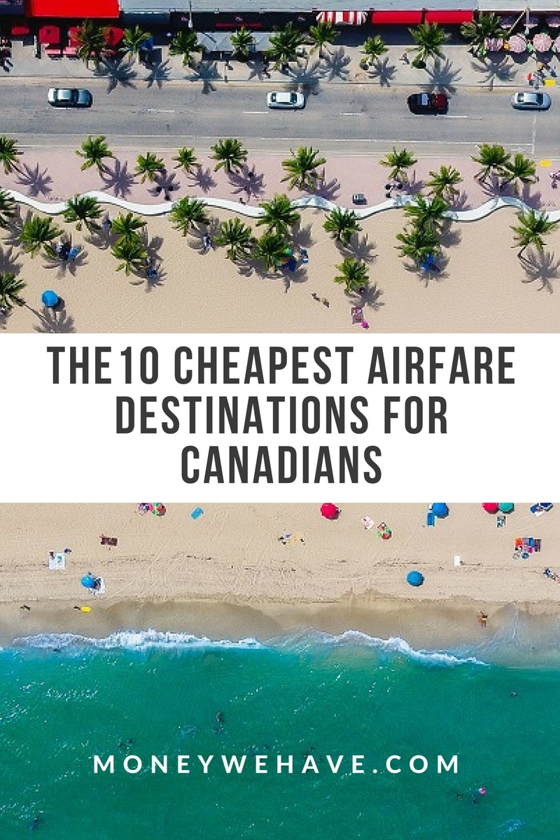 The 10 Cheapest Airfare Destinations for Canadians