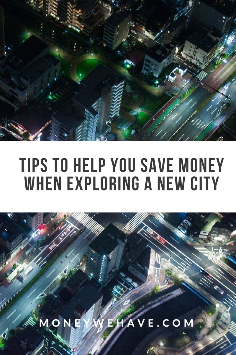 Tips to Help you Save Money When Exploring a new City