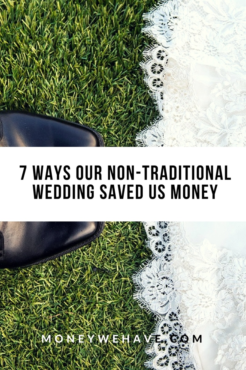 7 Ways our Non-Traditional Wedding Saved us Money