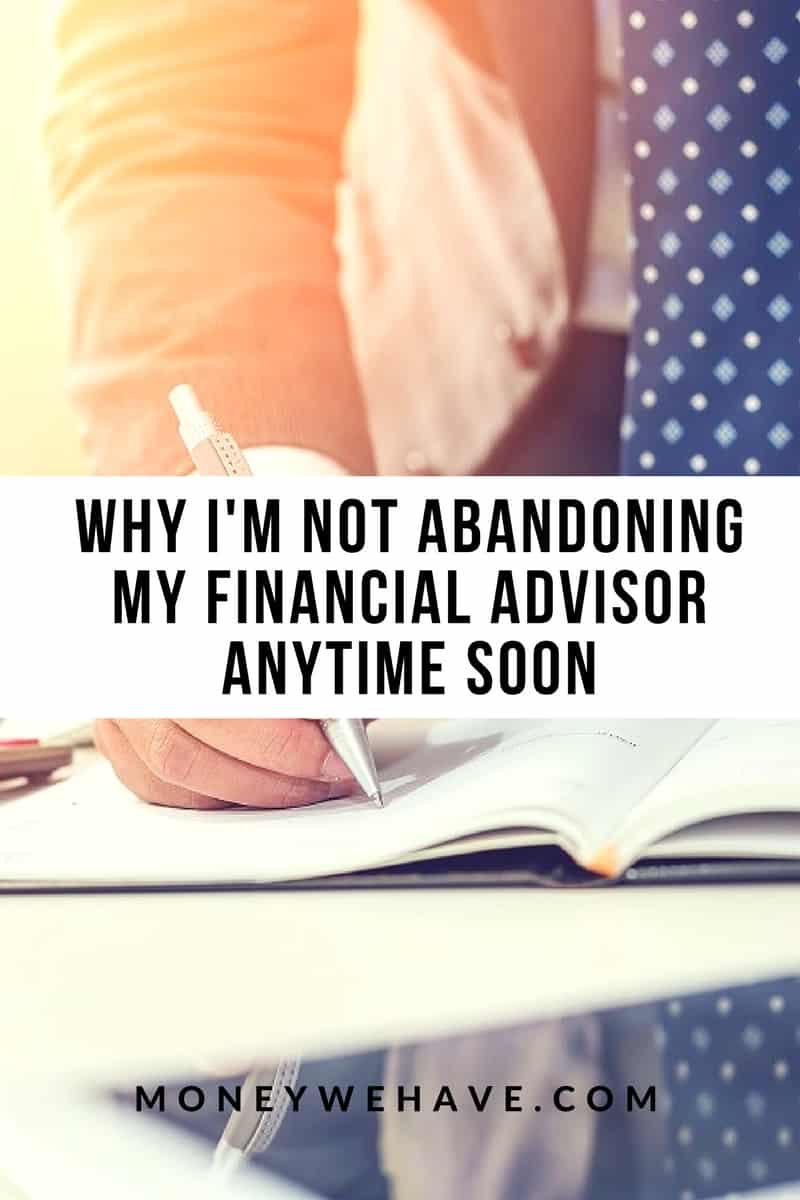 Why I'm Not Abandoning my Financial Advisor Anytime Soon