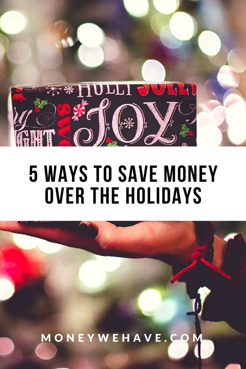 5 Ways to Save Money Over the Holidays