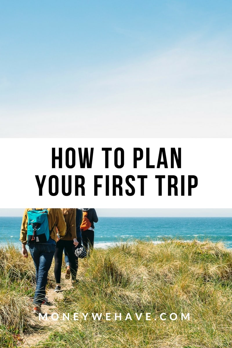 How to Plan Your First Trip
