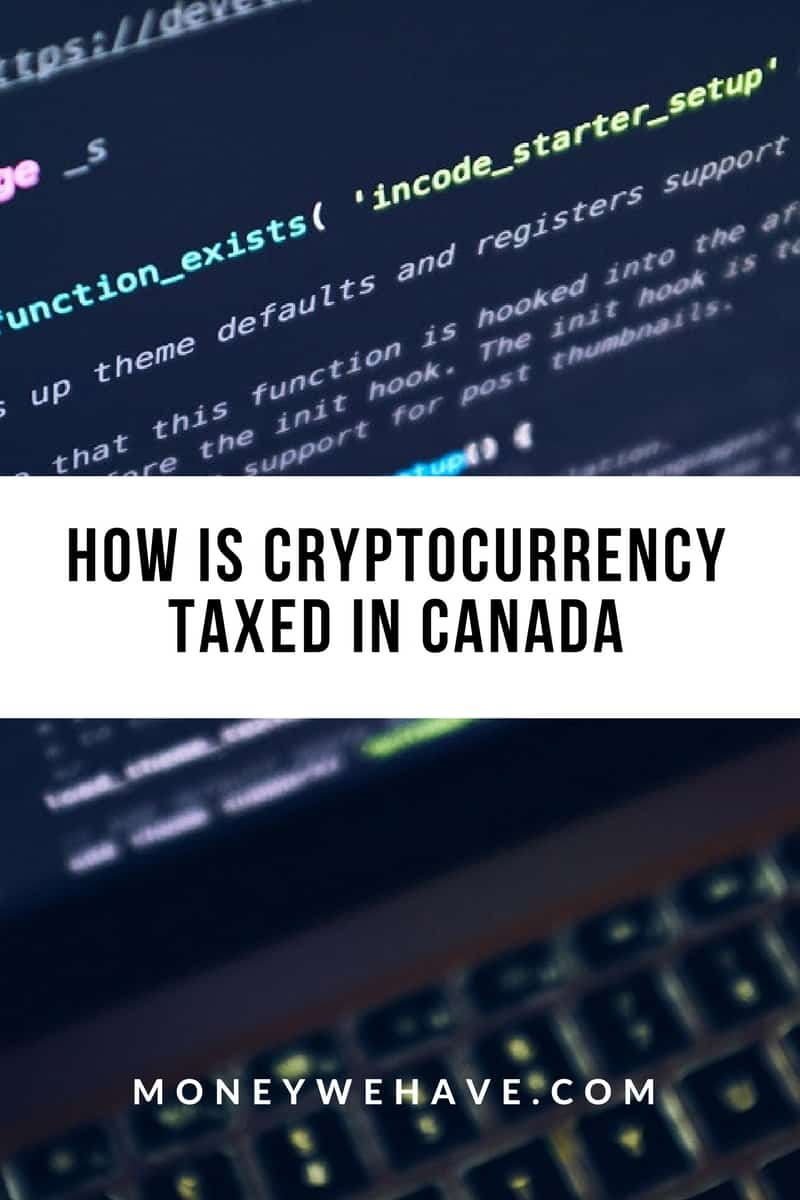 How is Cryptocurrency Taxed in Canada?