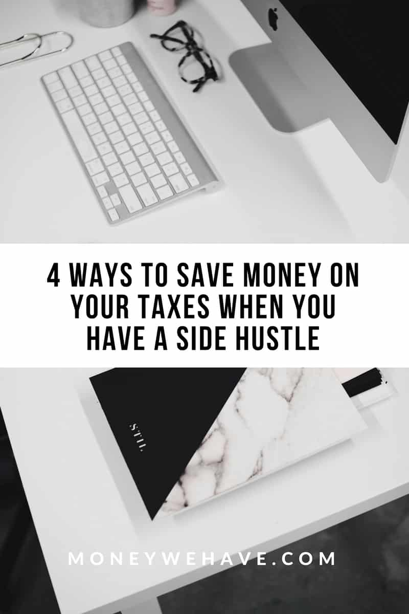 4 Ways to Save Money on Your Taxes When You Have a Side Hustle