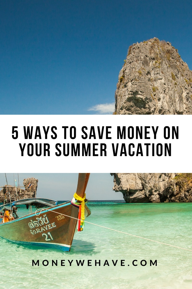 5 Ways to Save Money on Your Summer Vacation