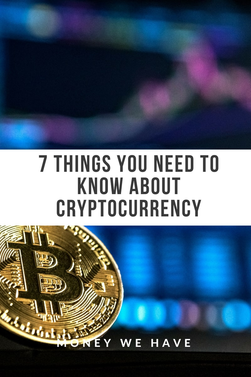7 Things You Need to Know About Cryptocurrency