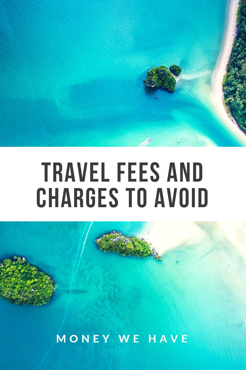 Travel Fees and Charges to Avoid