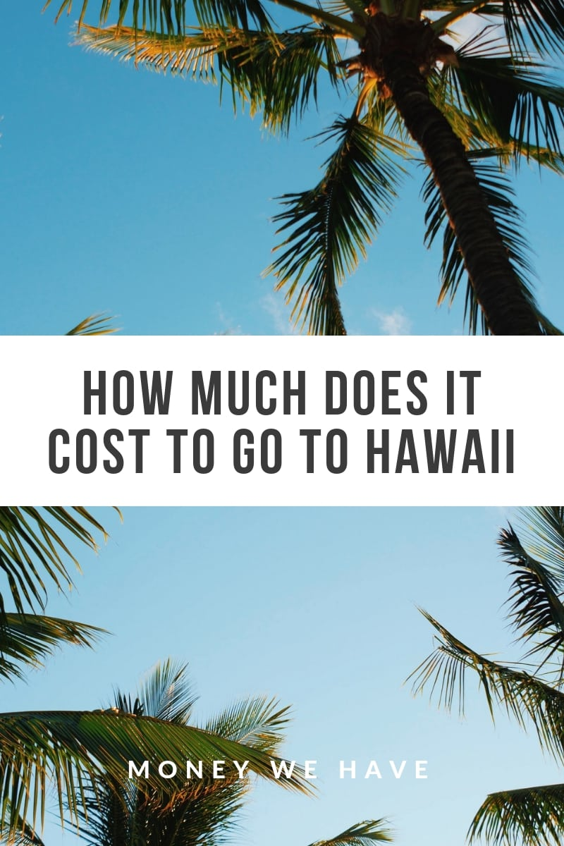 How Much Does it Cost to go to Hawaii?