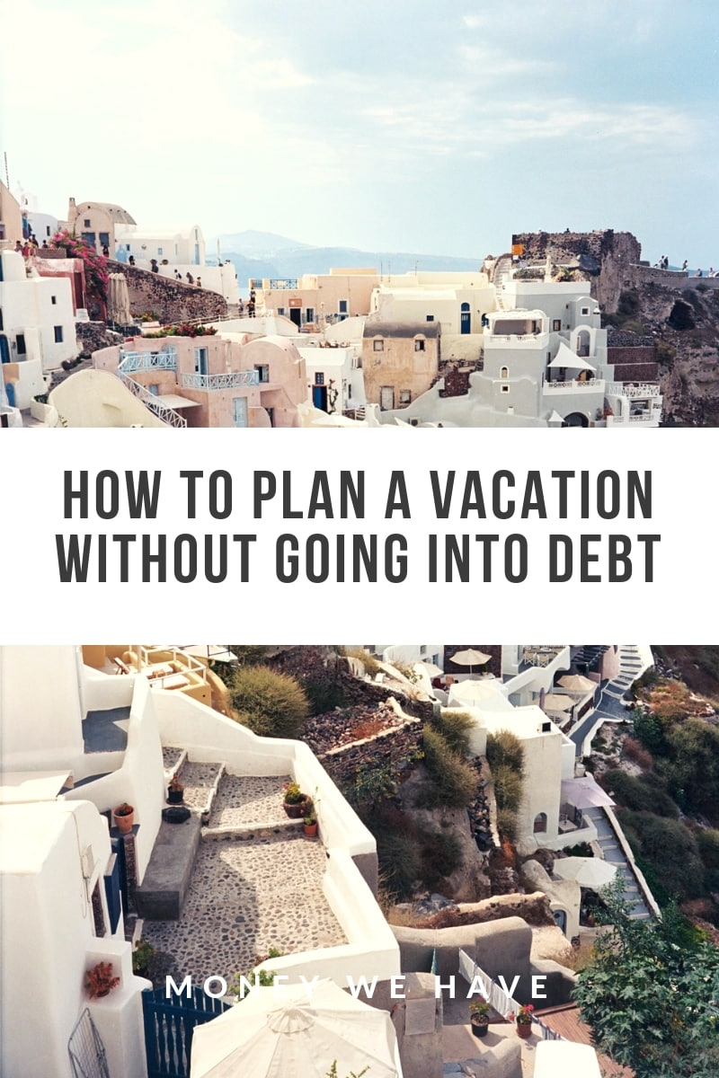 How to Plan a Vacation Without Going Into Debt