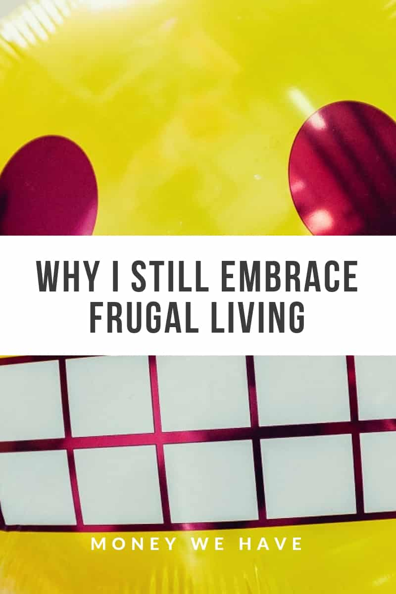 Why I Still Embrace Frugal Living