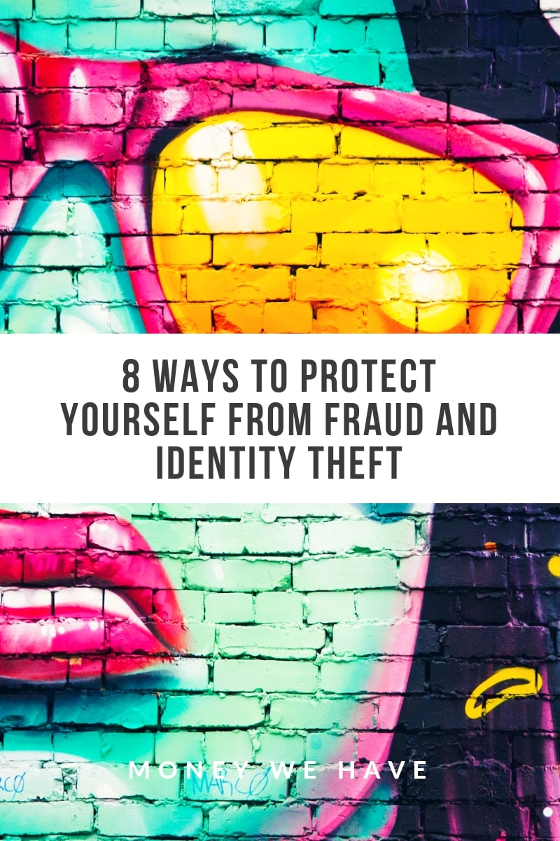8 Ways to Protect Yourself From Fraud and Identity Theft