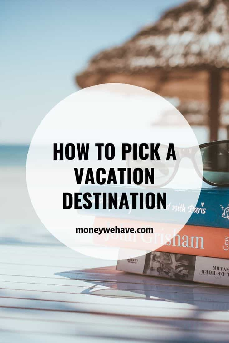 The cost of travel: How to pick a vacation destination