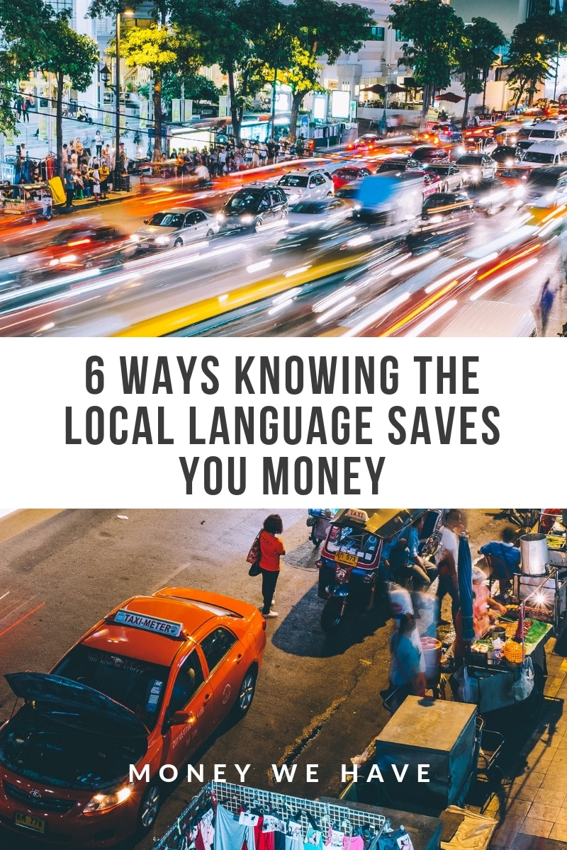 6 Ways Knowing the Local Language Saves You Money