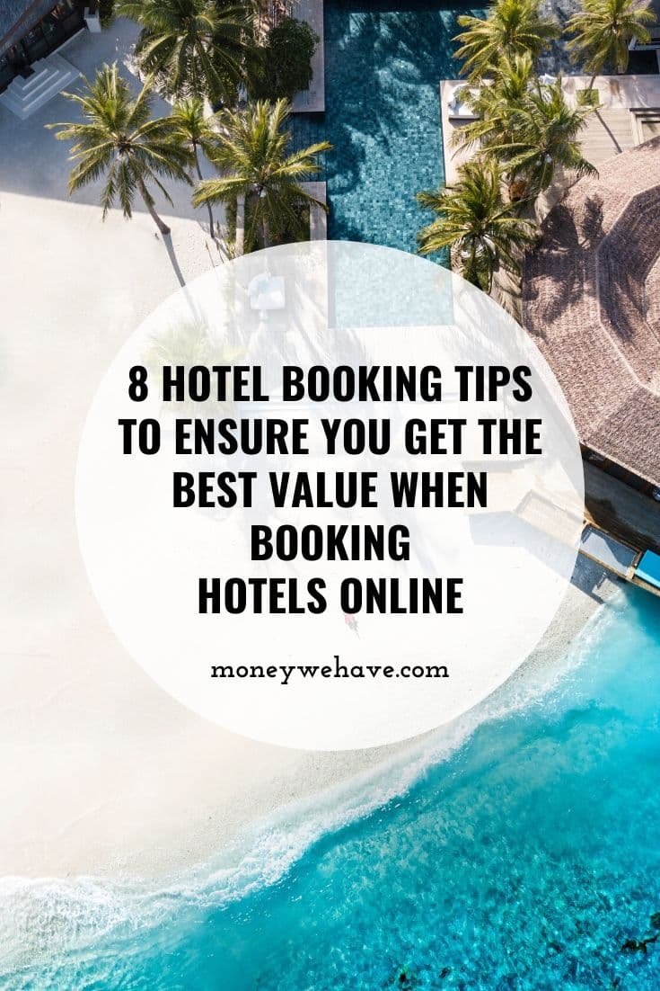 8 Hotel Booking Tips to Ensure You Get the Best Value When Booking Hotels Online