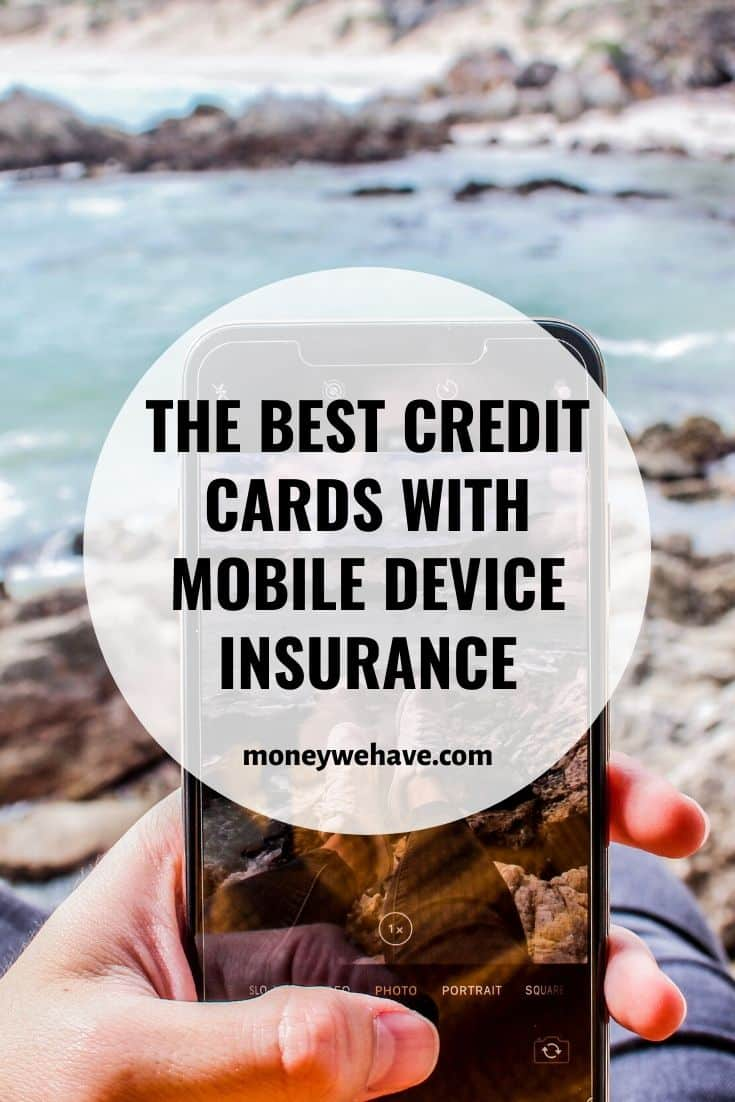 The Best Credit Cards With Mobile Device Insurance