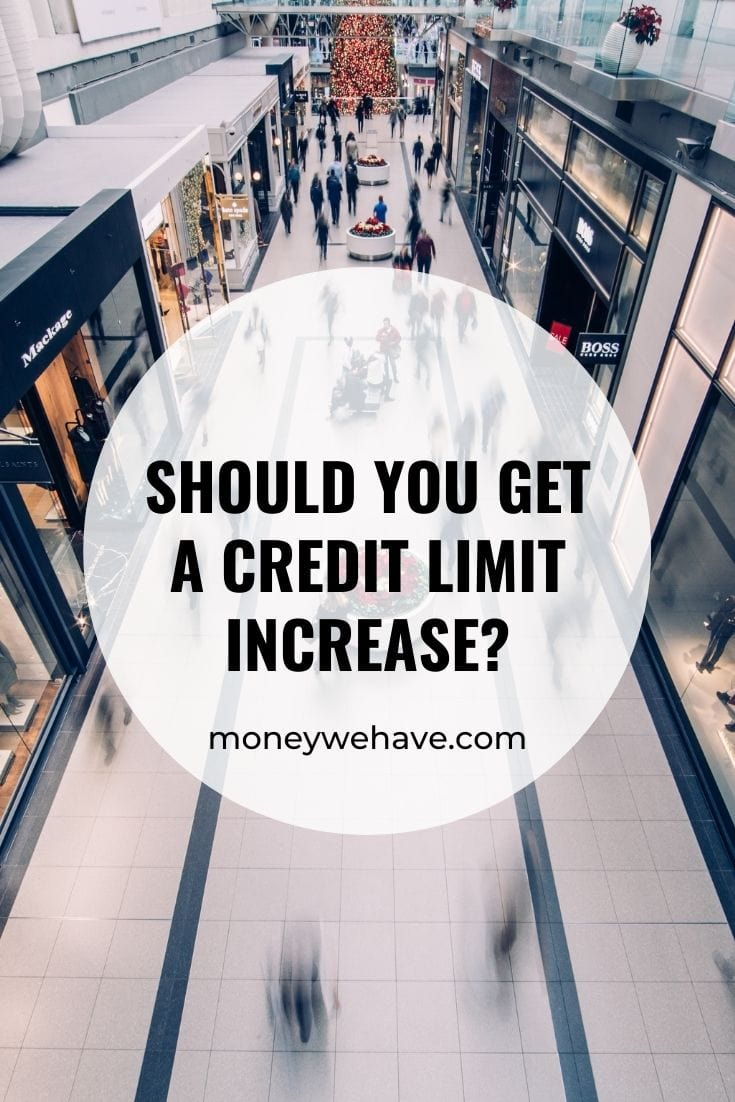 Should you get a Credit Limit Increase?