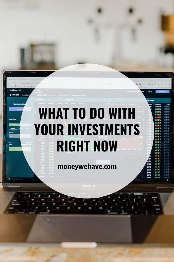 What to do With Your Investments Right Now
