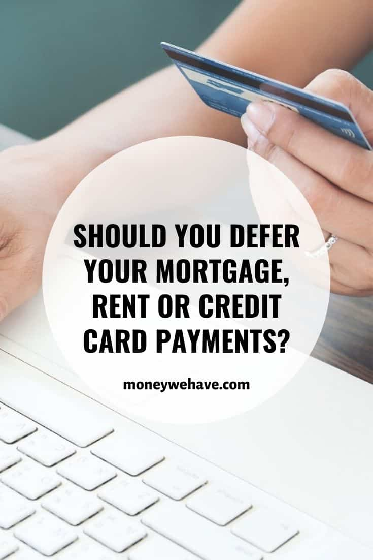 Should you Defer Your Mortgage, Rent and Credit Card Payments?