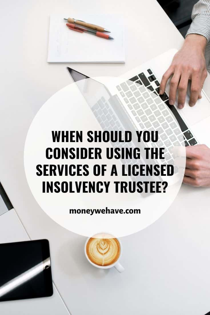 When Should You Consider Using the Services of a Licensed Insolvency Trustee?