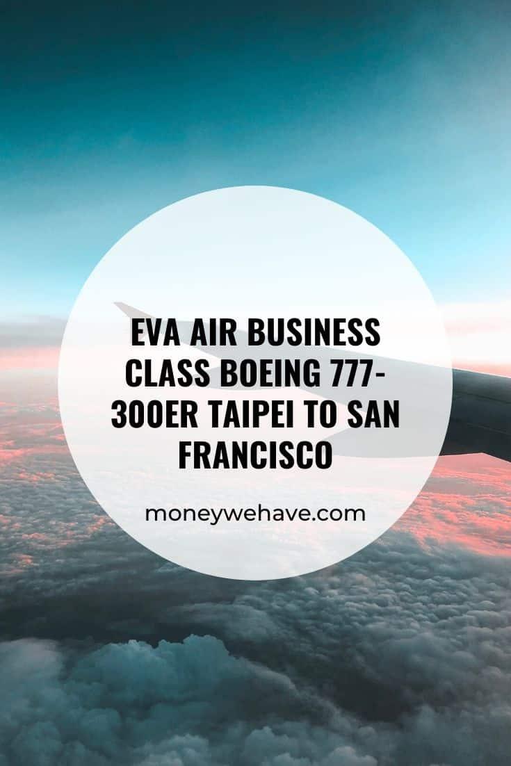 EVA Air Business Class Boeing 777-300ER Taipei to San Francisco Review