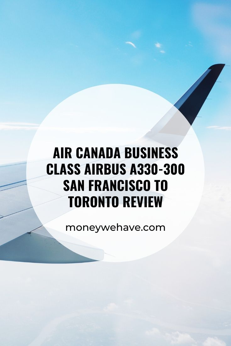 Air Canada Business Class Airbus A330-300 San Francisco to Toronto Review