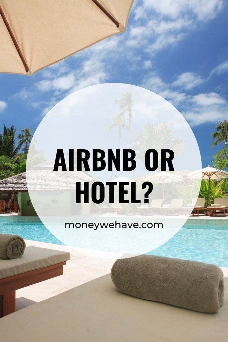 Airbnb or Hotel?