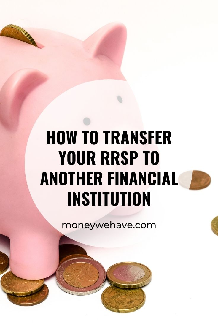 How to Transfer Your RRSP to Another Financial Institution