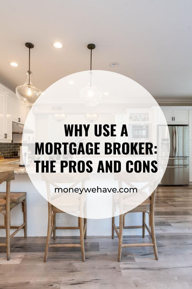 Why Use a Mortgage Broker: The pros and cons