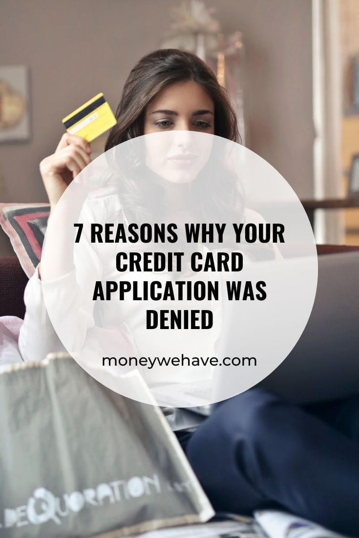 7 Reasons Why Your Credit Card Application Was Denied