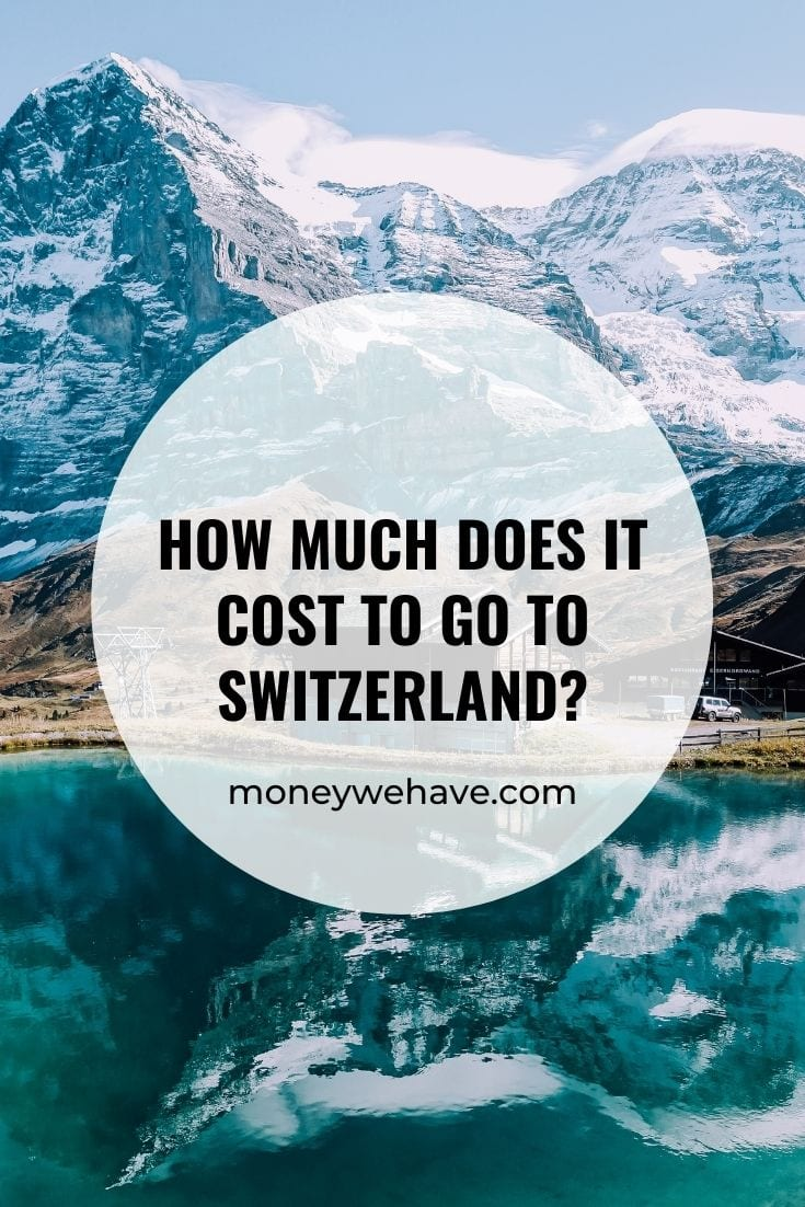 How Much Does it Cost to go to Switzerland?