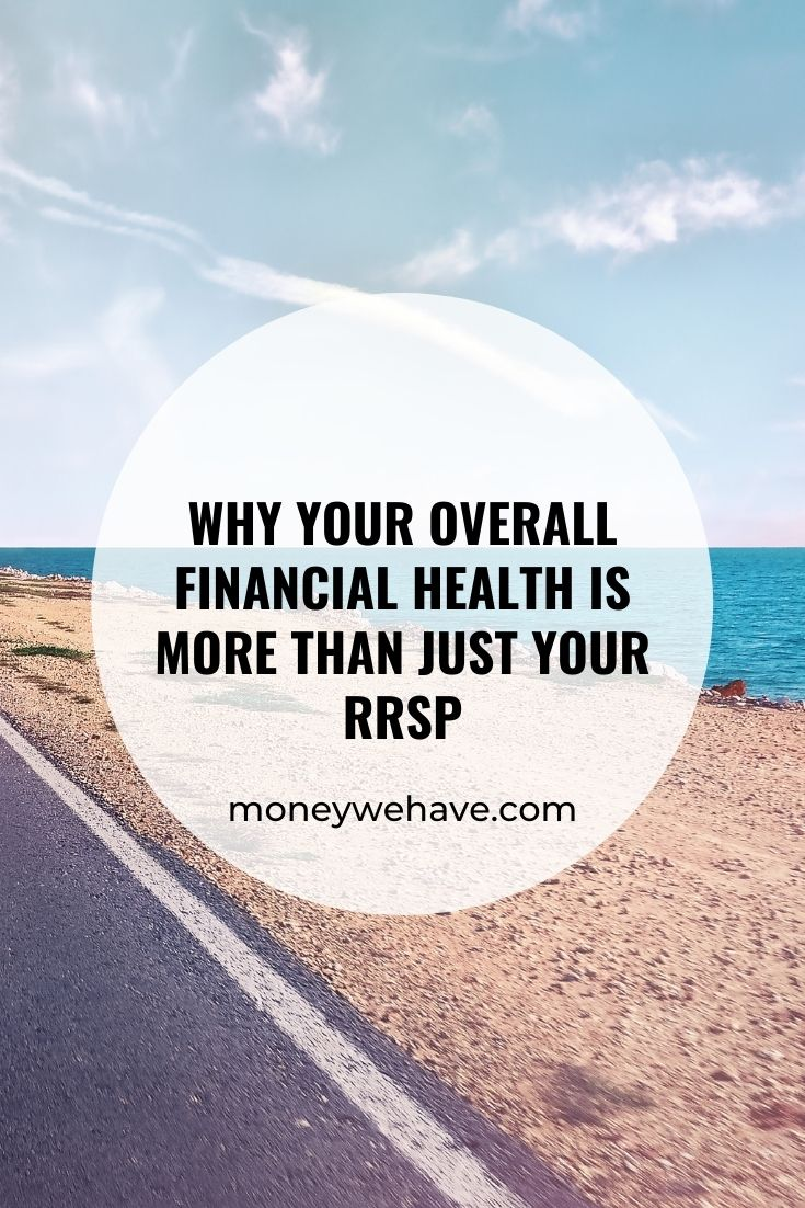 Why Your Overall Financial Health is More Than Just Your RRSP