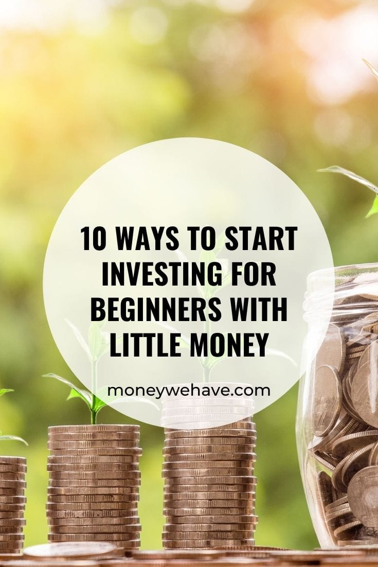 10 Ways to Start Investing for Beginners With Little Money