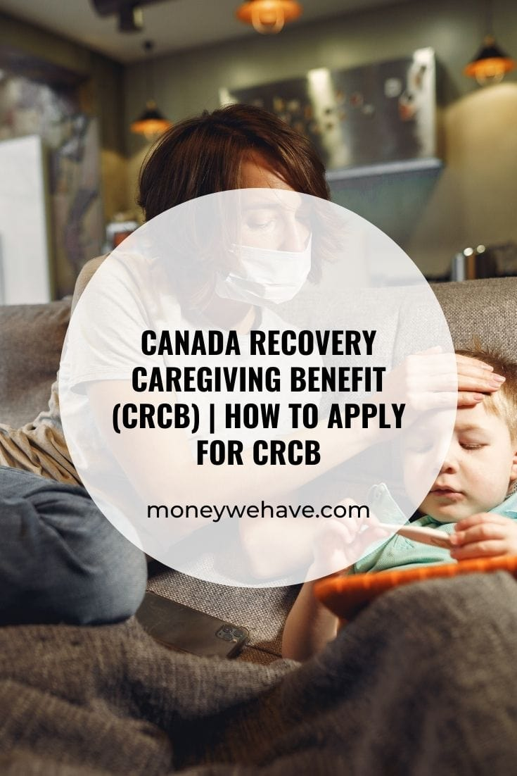 Canada Recovery Caregiving Benefit (CRCB) | How to apply for CRCB