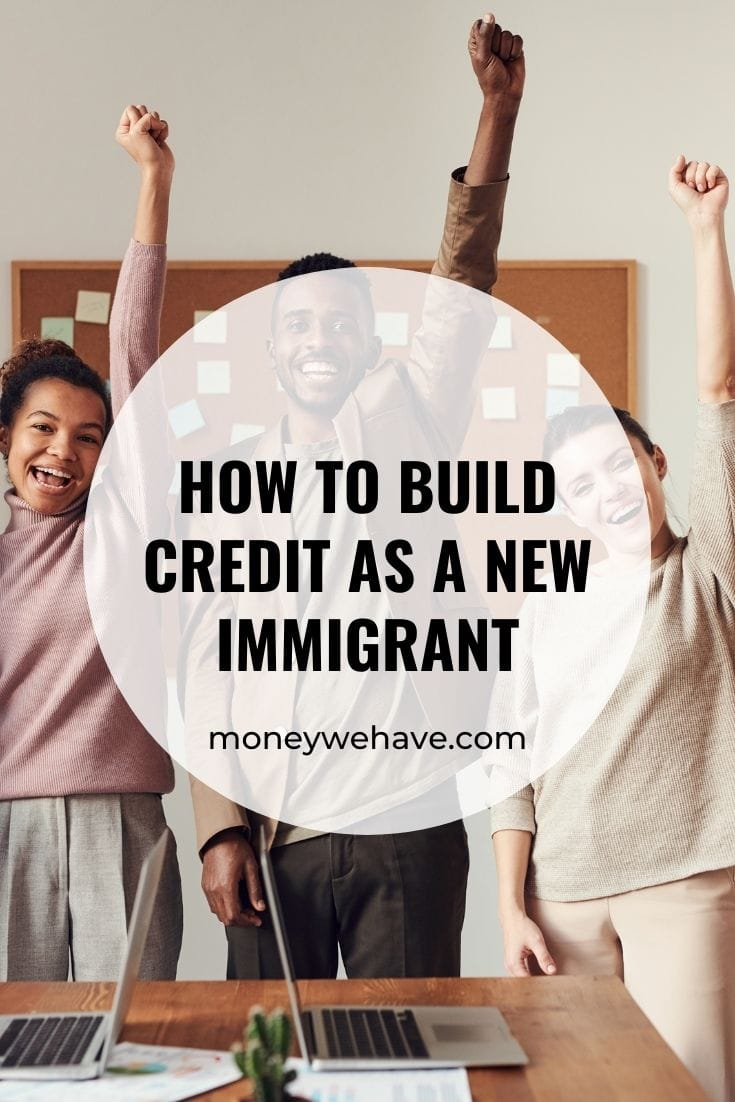 How to Build Credit as A new Immigrant