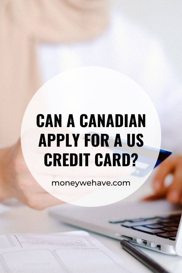 Can a Canadian Apply for a US Credit Card?