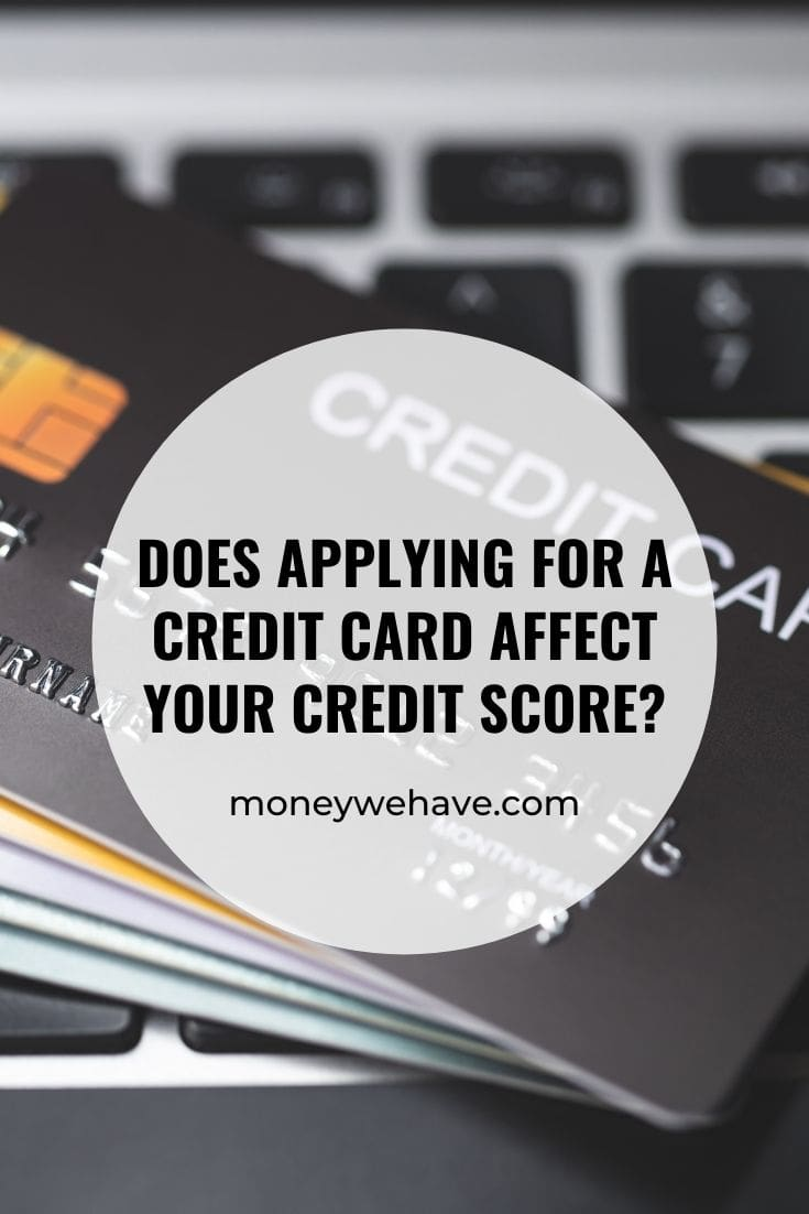 Does Applying for a Credit Card Affect Your Credit Score?