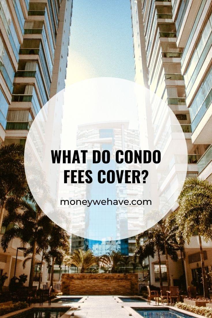 What do Condo Fees Cover?