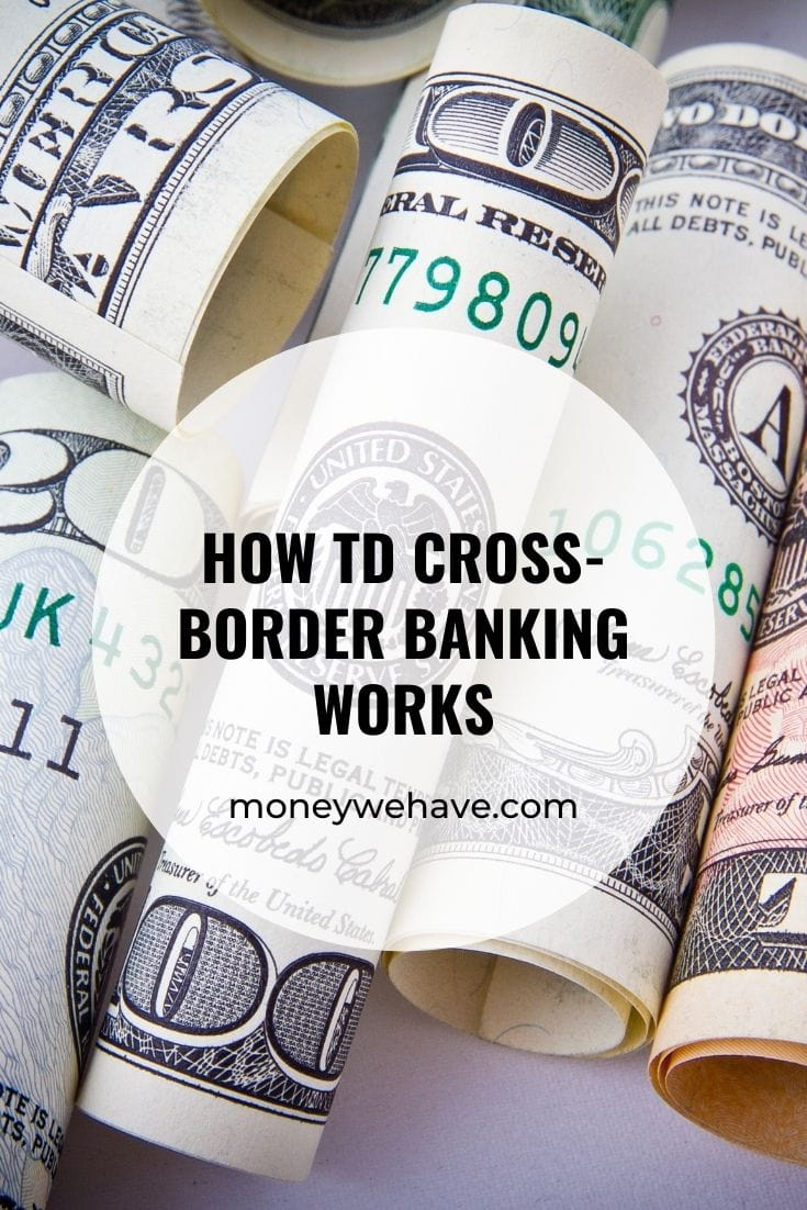 How TD Cross-Border Banking Works